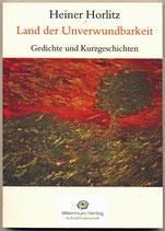 Heiner Horlitz, Land der Unverwundbarkeit