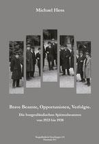 Michael Hess: Braver Beamter, Opportunist, Verfolgter. Die burgenländischen Spitzenbeamten von 1923 bis 1938 - mit besonderem Blick auf die Zäsuren der Jahre 1934, 1938 & 1945. Eisenstadt 2017