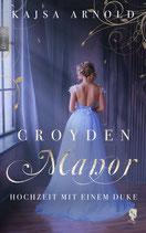 Croyden Manor - Hochzeit mit einem Duke
