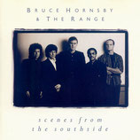 BRUCE HORSNBY & THE RANGE - scenes from the southside