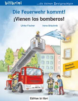 Die Feuerwehr kommt! / ¡Vienen los bomberos! / Deutsch-Spanisch