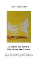 Die Vision des Narren / La Visión del Payaso