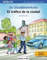 Im Straßenverkehr / El tráfico de la ciudad / Deutsch-Spanisch