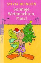 Sonnige Weihnachten, Matz!