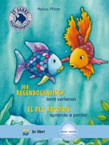 Der Regenbogenfisch lernt verlieren / El Pez Arcoíris aprende a perder