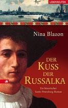 Der Kuss der Russalka. Ein historischer Sankt-Petersburg-Roman