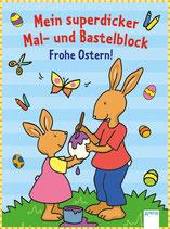 Mein superdicker Mal- und Bastelblock. Frohe Ostern!