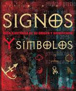 Signos Y Símbolos. Guía Ilustrada De Su Origen Y Significado