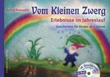 Vom Kleinen Zwerg: Erlebnisse im Jahreslauf (mit CD)
