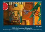 Der Kolibri, der seinen Schnabel verlor  / the Hummingbird who lost his beak / El Colibrí que perdió su pico