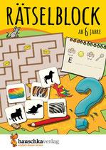 Rätselblock ab 6 Jahre, Band 1, Kunterbunter Rätselspaß: Labyrinthe, Fehler finden, Suchbilder, Wörtergitter, Sudokus u.v.m.