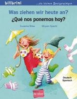 Was ziehen wir heute an  / ¿Qué nos ponemos hoy?               Deutsch-Spanisch