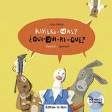 Kikeri – was? / ¿Qui-qui-ri-que?