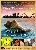 Das Traumhotel, Uberraschung in Mexiko (El hotel soñado, sorpresa en México)