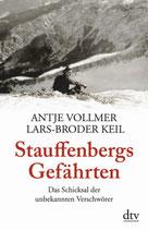 Stauffenbergs Gefährten.  Das Schicksal der unbekannten Verschwörer