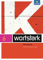 Wortstark 6 Werkstattheft