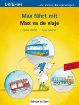 Max fährt mit / Max va de viaje / Deutsch-Spanisch