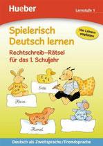 Spielerisch Deutsch lernen - Rechtschreib-Rätsel für das 1. Schuljahr