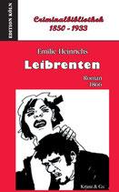 Leibrenten. Roman (1866). Criminalbibliothek 1850-1933