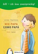 Wie Papa / Como Papá