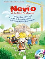 Nevio, die furchtlose Forschermaus Band 4.   Wie ein Haus gebaut wird, wer auf der Baustelle arbeitet und wozu man einen Kran braucht