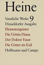 Heinrich Heine - Sämtliche Werke Bd. 9  - Elementargeister. Die Göttin Diana. Der Doktor Faust. Die Götter im Exil