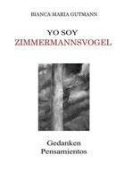 Yo Soy Zimmermannsvogel Gedanken / Pensamientos
