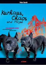 Kurhaus, Chaos und Möpse