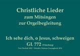 Ich sehe dich, o Jesus, schweigen GL 772 (Würzburg)