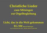 Licht, das in die Welt gekommen EG 550 (Bayern/Thüringen)