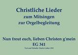 Nun freut euch, lieben Christen g'mein EG 341