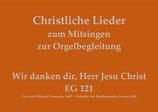 Wir danken dir, Herr Jesu Christ, dass du gen Himmel g´fahren bist EG 121