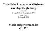 Maria aufgenommen ist GL 522