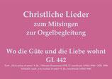 Wo die Güte und die Liebe wohnt GL 442