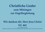 Wir danken dir, Herr Jesu Christ EG 462