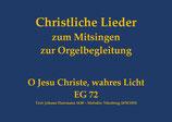 O Jesu Christe, wahres Licht EG 72