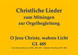 O Jesu Christe, wahres Licht GL 485