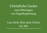 Lass dich, Herr Jesu Christ EG 496