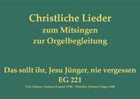 Das sollt ihr, Jesu Jünger, nie vergessen EG 221