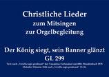 Der König siegt, sein Banner glänzt GL 299