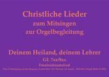 Deinem Heiland, deinem Lehrer GL 7xx/8xx (Melodie: J. Mohr)