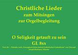 O Seligkeit getauft zu sein GL 841 (Augsburg) u.a.