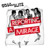 "Gods of Blitz - ""reporting a mirage"" LP (ultra clear vinyl w/ red splatter)"