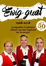 Ewig guat - 50 legendäre G'schichten