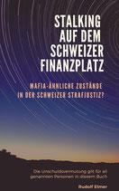 """Beilagen 600 Seiten zum Buch """"Stalking auf dem Finanzplatz Schweiz"""""""