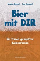 Bier mit DIR – Ein frisch gezapfter Liebesroman