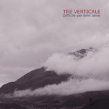 TRE VERTICALE, Difficile Perdere Bene (EP/CD version)
