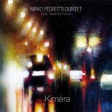 Mirko Pedrotti Quintet, Kimèra (CD version)