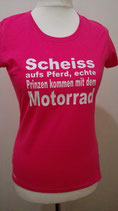 """Wild Girls-Shirt """"Scheiss aufs Pferd, echte Prinzen kommen mit dem Motorrad"""""""