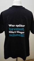 """Wilde Kerle-Shirt """"Wer später bremst, fährt länger schnell!"""""""